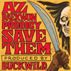 AZ x Raekwon x Prodigy - Save Them [Prod. by Buckwild]
