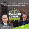 WS100: The Art of Syndicating Difficult Deals and Unlocking Hidden Value with Andrew Cushman