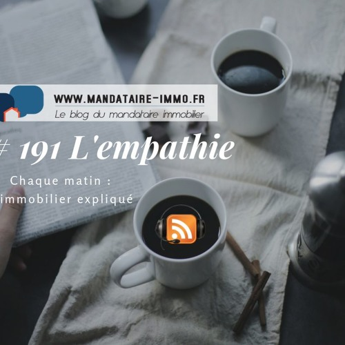 PODCAST'IMMO # 191 - L'EMPATHIE