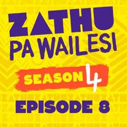 Zathu Pa Wailesi Season 4 Episode 8