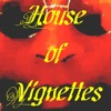 HOUSE of VIGNETTES - SHE CAME FROM VENUS