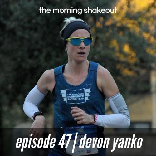 Episode 47   Devon Yanko
