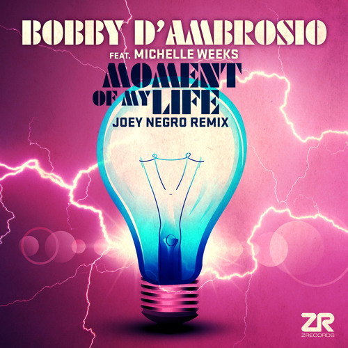 Bobby D'Ambrosio – Moment of My Life feat. Michelle Weeks (Joey Negro Remixes)