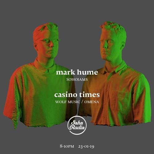 Soho Radio - The SohoJams Show w/ Mark Hume And Casino Times (24/01/2019)