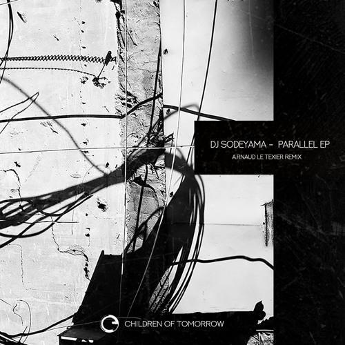 DJ Sodeyama - Parallel EP + Arnaud Le Texier Remix - Children Of Tomorrow