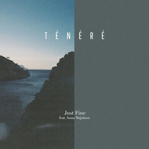 Tenere - Just Fine (ft. Anna Majidson)