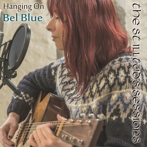 Bel Blue-Hanging On-The St Illtud's Sessions