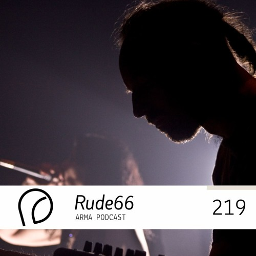 ARMA PODCAST 219: Rude66 @ Arma Labelnight