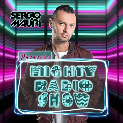 SERGIO MAURI presents - MIGHTY RADIOSHOW - Episode #061