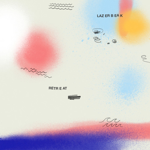 "Lazerbeak ""Retreat"""