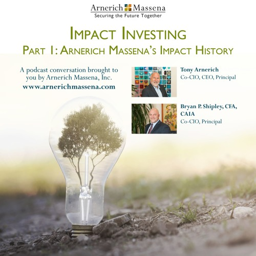 Impact Investing Podcast Series: Part 1 - Tony Arnerich and Bryan Shipley