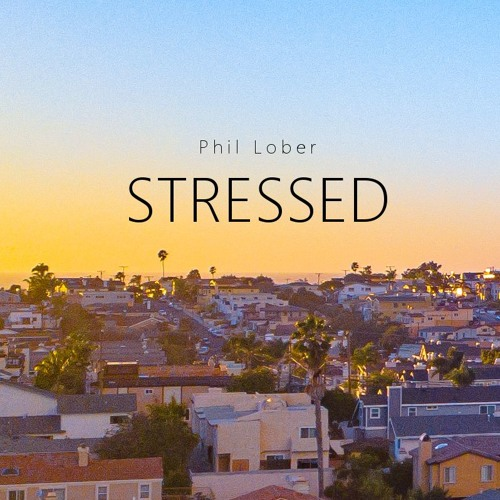Phil Lober - Stressed