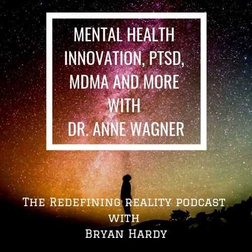 Mental Health Innovation, PTSD, MDMA and More with Dr Anne Wagner - Ep. 71
