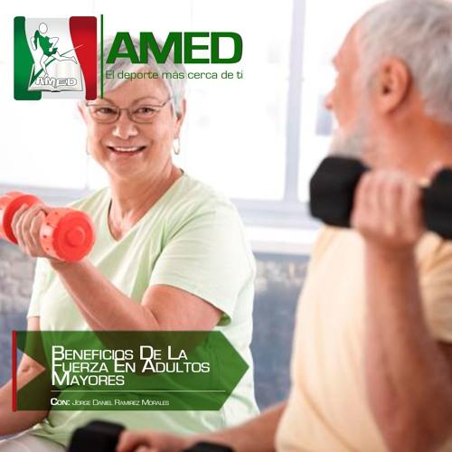 Podcast 264 AMED - Beneficios De La Fuerza En Adultos Mayores