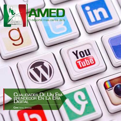 Podcast 265 AMED - Cualidades De Un Emprendedor En La Era Digital