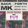 MK ft Becky Hill + Ellie Sax - Back & Forth (MOSE Remix mp3