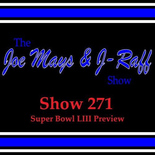 The Joe Mays & J-Raff Show: Episode 271 - Super Bowl LIII Preview