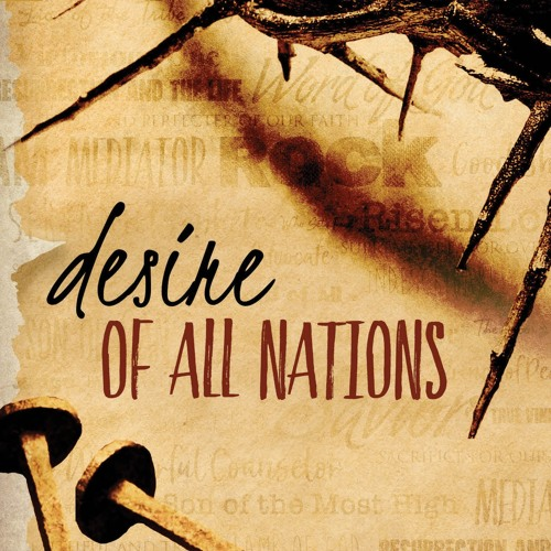 1. Desire Of All Nations