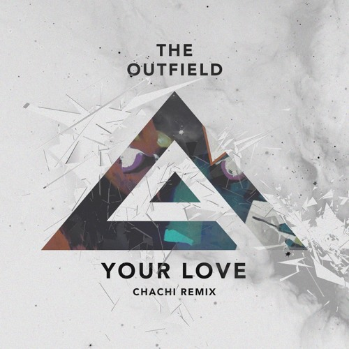 The Outfield - Your Love (Chachi Remix)