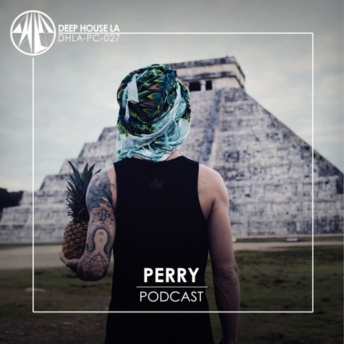 Perry [DHLA - Podcast - 027]