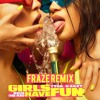 Tyga, G - Eazy & Rich The Kid - Girls Have Fun (Fraze Remix)