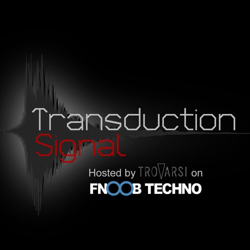 Transduction Signal #001 - Trovarsi (FNOOB Techno Radio)(Hybrid Set) 16-01-2019