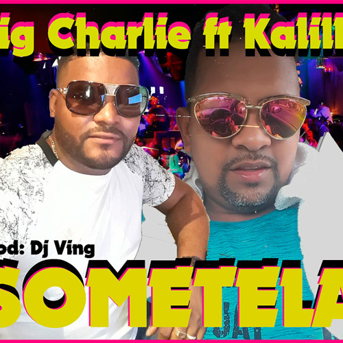 Big Charlie ft Kalilla - Sometela