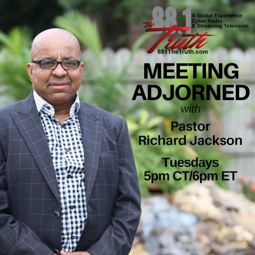 Meeting Adjourned with Pastor Richard Jackson Ep. 1