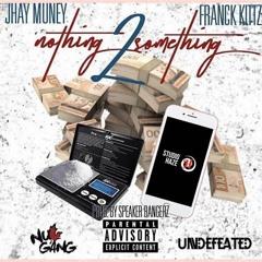 Nothing 2 Something Ft Jhay Muney Prod : SpeakerBangerz