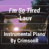 Lauv And Troye Sivan I M So Tired Instrumental Piano Mp3
