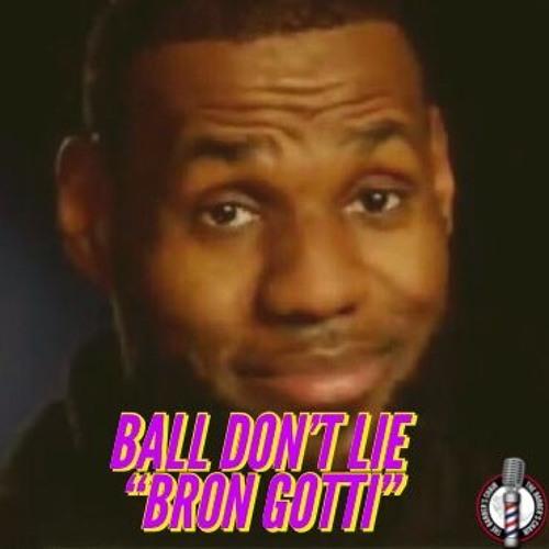 Ball Don't Lie EP. 37 - Bron Gotti