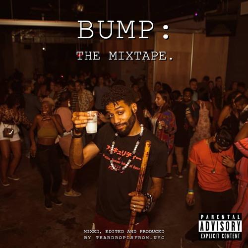 BUMP: The Mixtape by teardropisfrom.NYC (January 2019)