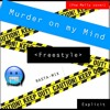 Murder On My Mind Freestyle Prod By Smkexclsv Mp3