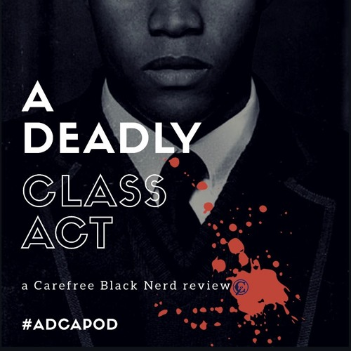 a Deadly Class act | Noise, Noise, Noise | 1 . 2