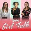 Girl Talk   Episode 3 - Proposal hold-ups, sex ed in schools & body shaming