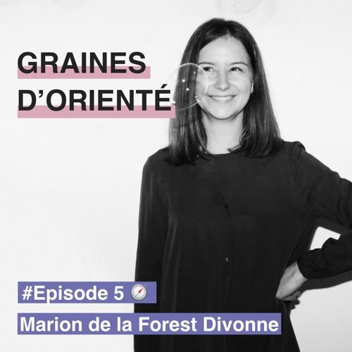 #5 - Marion de la Forest Divonne, partir de soi