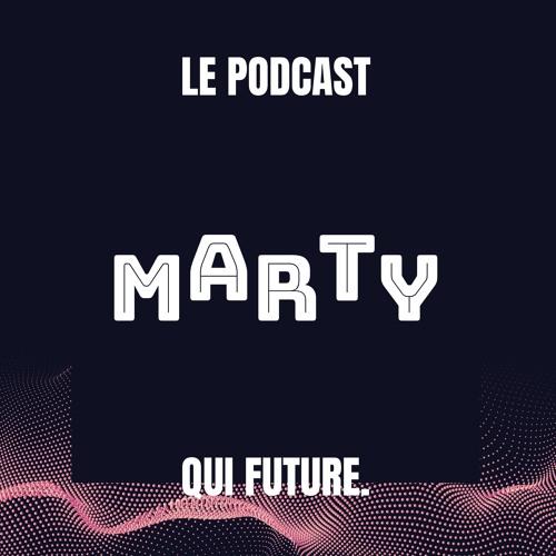 Marty, le podcast qui future
