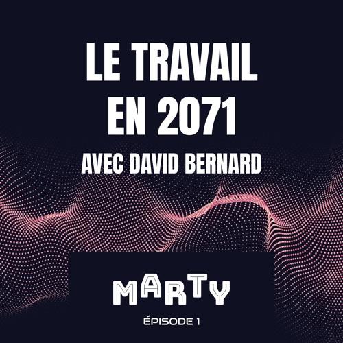 David Bernard - Le travail dans une cinquantaine d'années