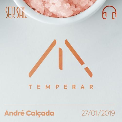 Ser Sal #03 - Temperar - André Calçada - 27/01/2019
