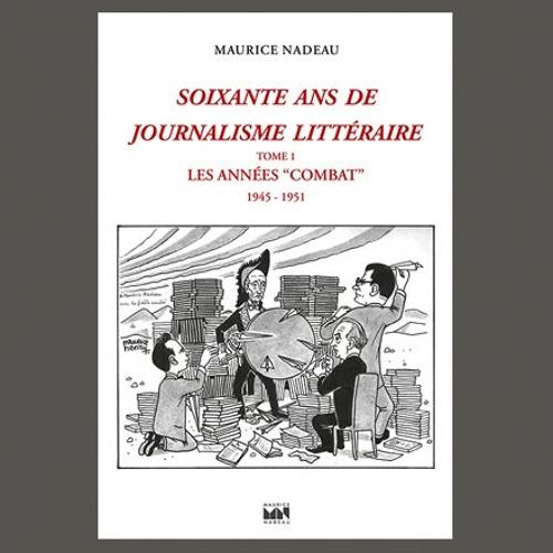"""Gilles Nadeau, """"Soixante ans de journalisme littéraire"""" éd. Nadeau Les Belles Lettres"""
