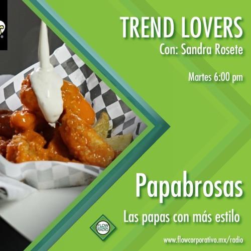 Trend Lovers 144 - Papabrosas, las papas con más estilo.