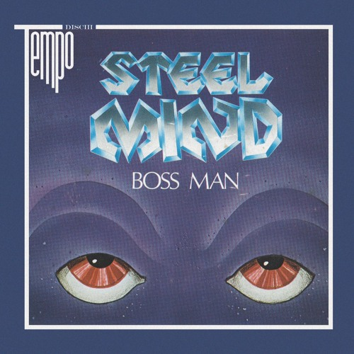 Boss Man EP by Steel Mind (Tempo Dischi 2019)     Out March 8th.