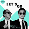 Dj Tatto & Xavi Prado - Let's Go (Radio Edit)