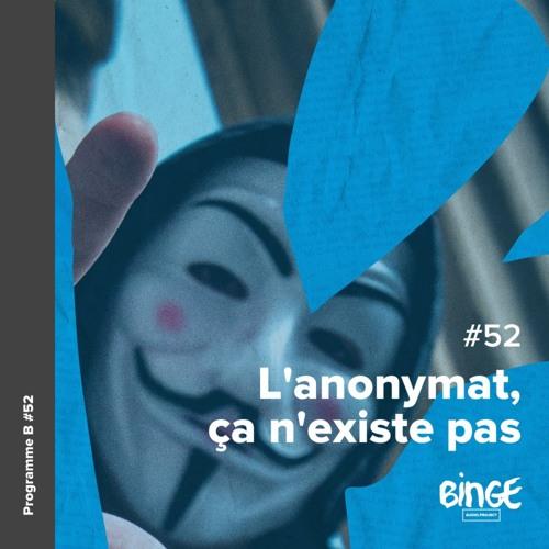 L'anonymat, ça n'existe pas