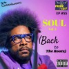 EP #55 🎶 SOUL Vol. 5 🥁 (Back To The Roots)