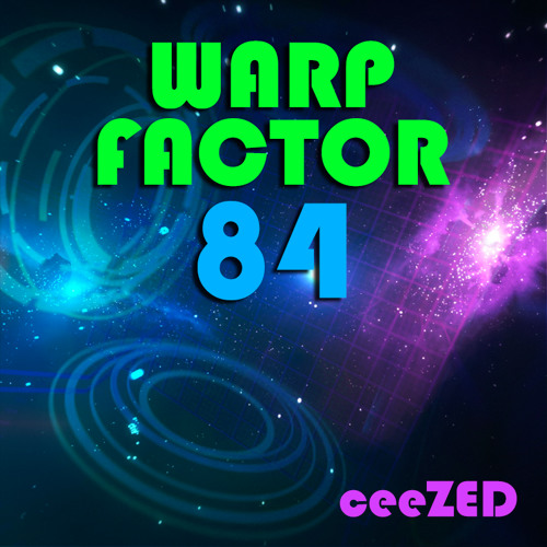 Warp Factor 84