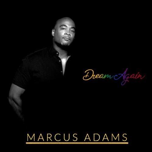 Marcus Adams : Dream Again