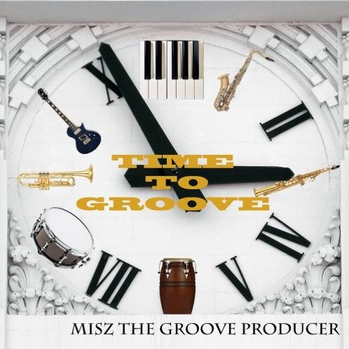 Misz The Groove Producer : Time To Groove