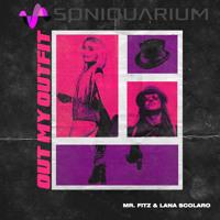 Out My Outfit feat. Lana Scolaro [Soniquarium]