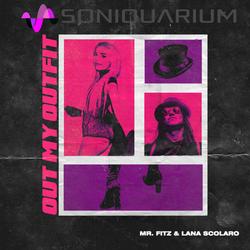 Out My Outfit feat. Lana Scolaro [Soniquarium]